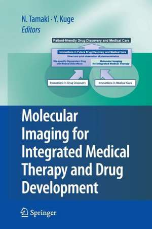 Molecular Imaging for Integrated Medical Therapy and Drug Development de Nagara Tamaki