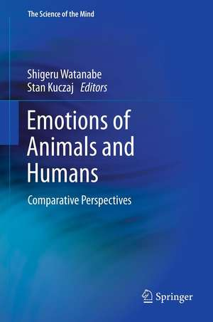 Emotions of Animals and Humans: Comparative Perspectives de Shigeru Watanabe