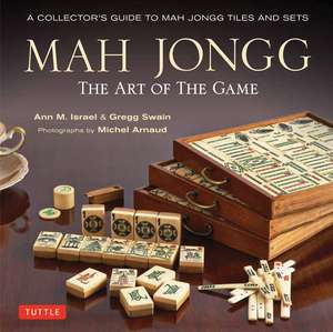 Mah Jongg: The Art of the Game: A Collector's Guide to Mah Jongg Tiles and Sets de Ann Israel