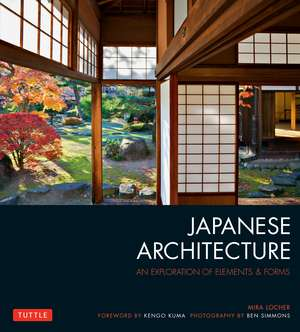 Japanese Architecture: An Exploration of Elements & Forms de Mira Locher