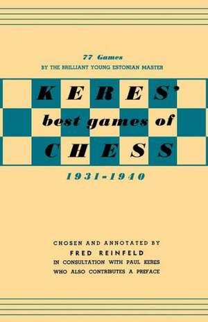 Keres Best Games of Chess 1931-1940 de Paul Keres