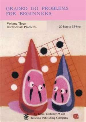 Graded Go Problems for Beginners, Volume Three