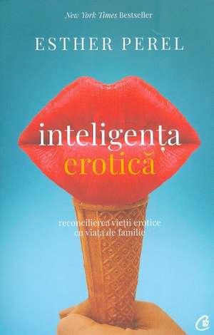 Inteligența erotică de Esther Perel