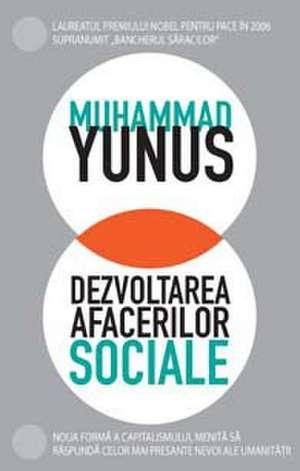 Dezvoltarea afacerilor sociale de Muhammad Yunus