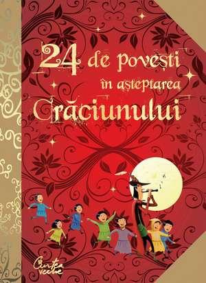 24 de povesti in asteptarea Craciunului de Anne Lanoë