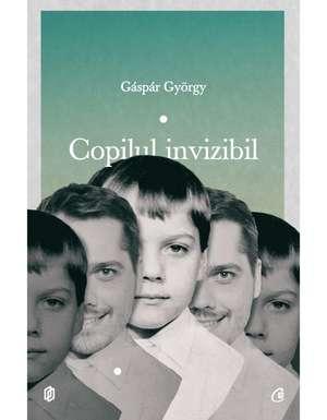 Copilul invizibil de Gáspár György