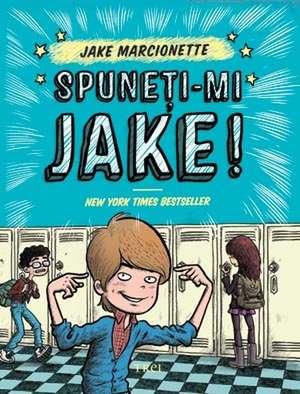 Spuneţi-mi Jake de Jake Marcionette
