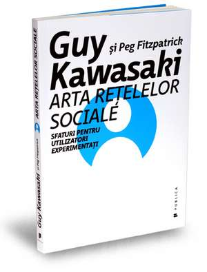 Arta rețelelor sociale de Guy Kawasaki