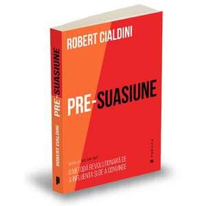 Pre-suasiune de Robert Cialdini