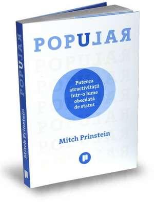 Popular: Puterea atractivității într-o lume obsedată de statut de MITCH PRINSTEIN