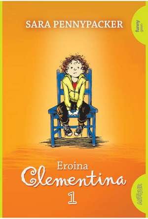 Eroina Clementina #1 de Sara Pennypacker