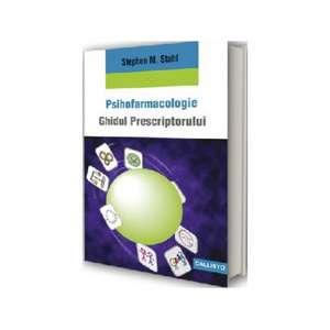 Psihofarmacologie: Ghidul Prescriptorului de Stephen Stahl