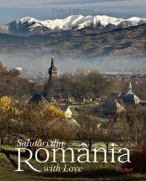 Salutari din Romania with Love: Album bilingv de Dana Ciolca