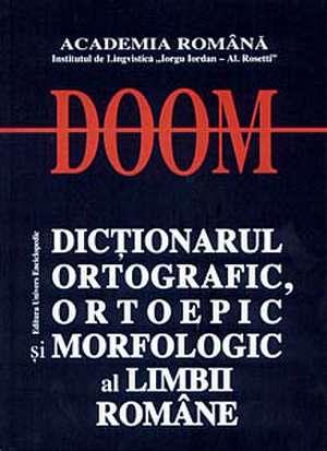 Dictionarul Ortografic Ortoepic si Morfologic al Limbii Romane de Academia Romana Institutul de lingvistica