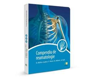 Compediu de reumatologie de U. Muller-Ladner, F. Meier, R. Wohrle, A. Rub