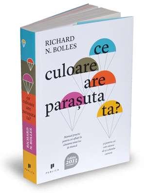 Ce culoare are parașuta ta? de Richard Nelson Bolles