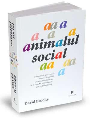 Animalul social de David Brooks
