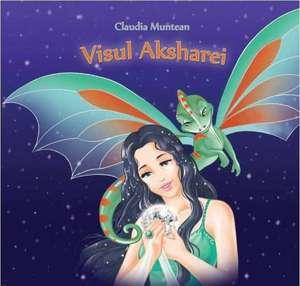 Visul Aksharei de Claudia Muntean