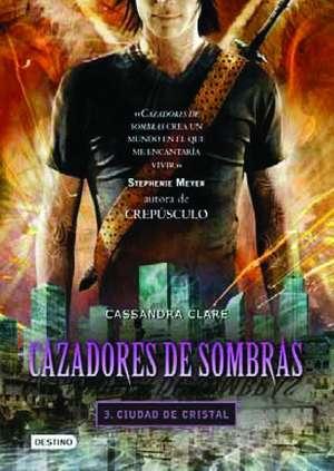 Ciudad de Cristal = The Mortal Instrument 3