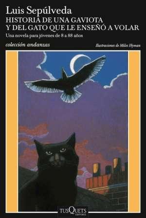 Historia de una gaviota y del gato que le enseñó a volar de Luis  Sepúlveda