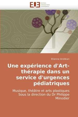 Une Experience D'Art-Therapie Dans Un Service D'Urgences Pediatriques