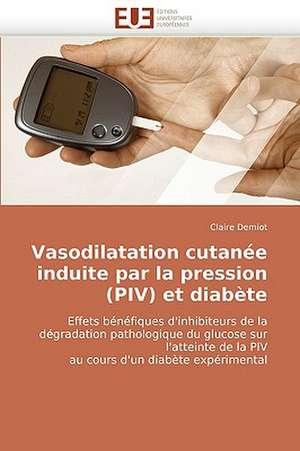 Vasodilatation Cutanee Induite Par La Pression (Piv) Et Diabete
