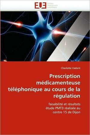 Prescription Medicamenteuse Telephonique Au Cours de La Regulation