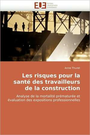 Les Risques Pour La Sante Des Travailleurs de La Construction