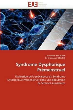 Syndrome Dysphorique Premenstruel