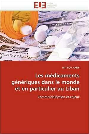 Les Medicaments Generiques Dans Le Monde Et En Particulier Au Liban