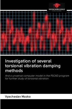 Investigation of several torsional vibration damping methods de Vyacheslav Mazko