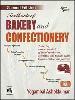 Ashokkumar, Y: Textbook of Bakery and Confectionery de Yogambal Ashokkumar