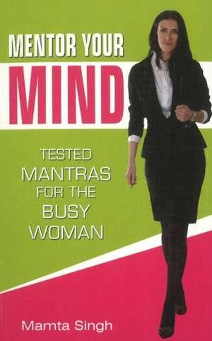 Mentor Your Mind de Mamta Singh
