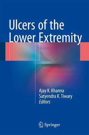 Ulcers of the Lower Extremity de Ajay K Khanna