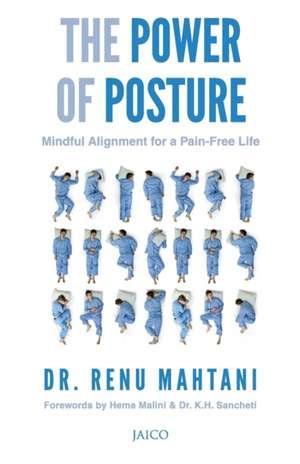 The Power of Posture de Dr Renu Mahtani