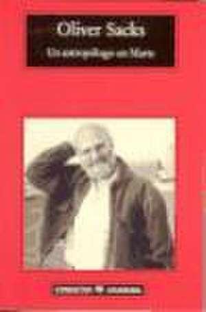 Un Antropologo En Marte de Oliver Sacks