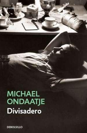 Divisadero (Spanish Edition) de Michael Ondaatje