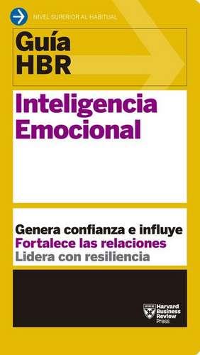 Guías Hbr: Inteligencia Emocional de Harvard Business Review