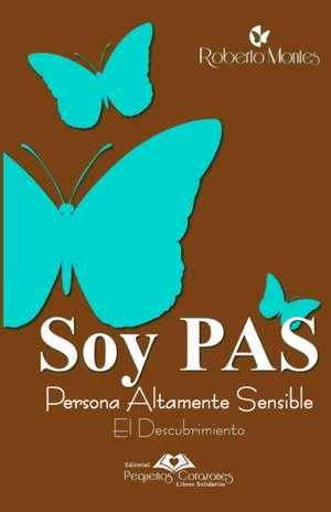 Soy Pas: El Descubrimiento de Roberto Montes