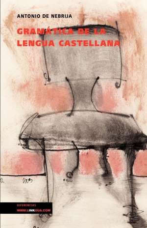 Gramatica de la Lengua Castellana:  Home Interiors de Antonio de Nebrija