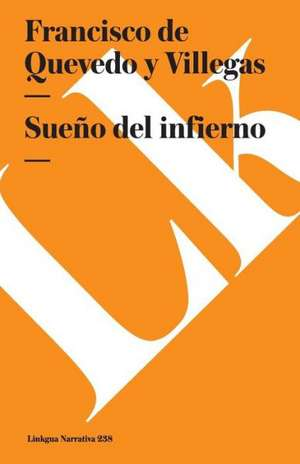 Sueno del Infierno:  Fragmentos de Francisco de Quevedo y Villegas
