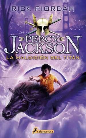 Percy Jackson 03. La Maldicion del Titan de Rick Riordan