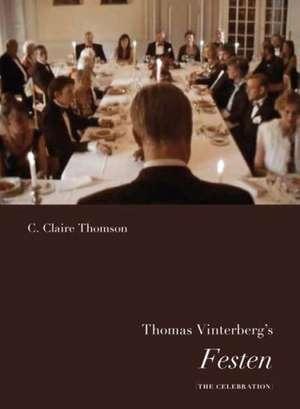 Thomas Vinterberg's Festen de C. Claire Thomson