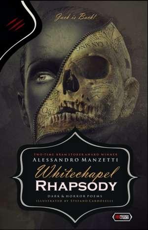Whitechapel Rhapsody: Dark Poems de Alessandro Manzetti