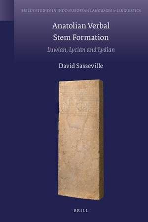 Anatolian Verbal Stem Formation: Luwian, Lycian and Lydian de David Sasseville