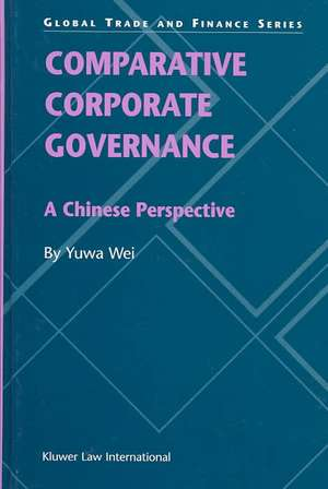 Comparative Corporate Governance:  A Chinese Perspective de Yuwa Wei