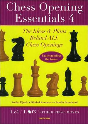 Chess Opening Essentials, Volume 4