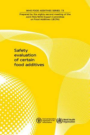 Safety Evaluation of Certain Food Additives and Contaminants: Eighty-Second Meeting of the Joint Fao/Who Expert Committee on Food Additives (Jecfa)
