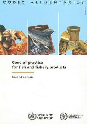 Code of Practice for Fish and Fishery Products de World Health Organization