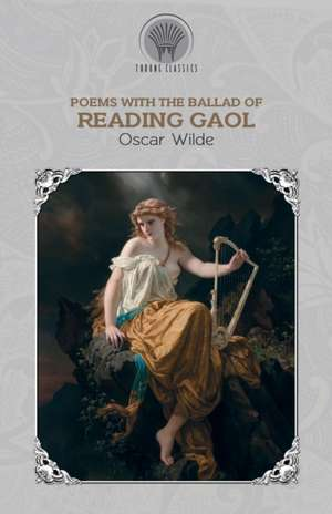 Poems, with The Ballad of Reading Gaol de Oscar Wilde